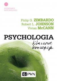 Psychologia. Kluczowe koncepcje. Tom 1