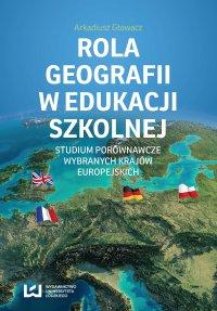 Rola geografii w edukacji szkolnej. Studium porównawcze wybranych krajów europejskich