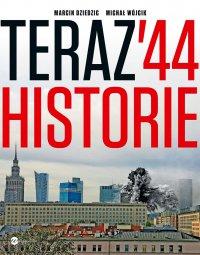 Teraz '44. Historie - Marcin Dziedzic - ebook