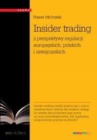 Insider trading z perspektywy regulacji europejskich, polskich i szwajcarskich