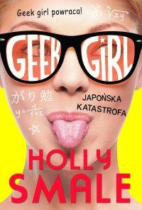 Geek girl 2. Japońska katastrofa