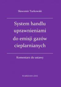 System handlu uprawnieniami do emisji gazów cieplarnianych - komentarz do ustawy
