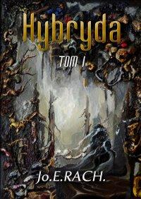Hybryda. Tom 1