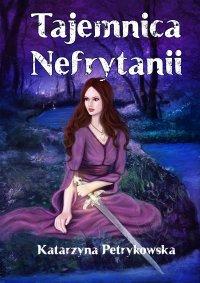 Tajemnica Nefrytanii - Katarzyna Petrykowska - ebook