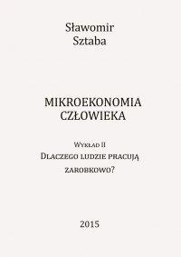 Mikroekonomia człowieka. Wykład II - Sławomir Sztaba - ebook