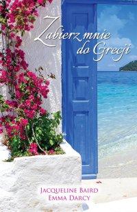Zabierz mnie do Grecji - Jacqueline Baird - ebook