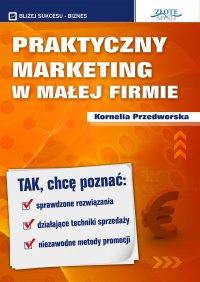 Praktyczny Marketing w Małej Firmie