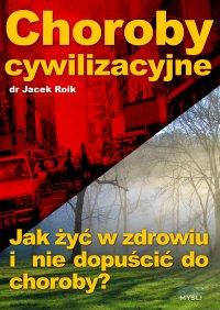 Choroby cywilizacyjne - Jacek Roik - ebook