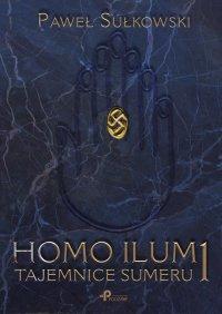 Homo Ilum 1. Tajemnice sumeru - Paweł Sułkowski - ebook