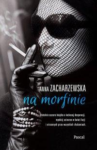 Na morfinie - Anna Zacharzewska - ebook