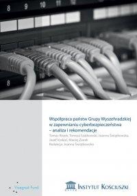 Współpraca państw Grupy Wyszehradzkiej w zapewnianiu cyberbezpieczeństwa – analiza i rekomendacje