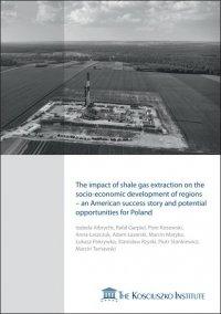 The impact of shale gas extraction on the socio-economic development of regions - an American success story and potential opportunities for Poland