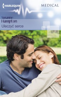 Uleczyć serce - Susanne Hampton - ebook