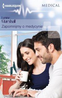 Zapomnijmy o medycynie - Lynne Marshall - ebook