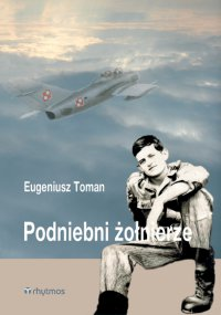 Podniebni żołnierze - Eugeniusz Toman - ebook