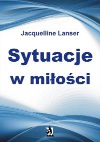 Sytuacje w miłości - Jacquelline Lanser - ebook