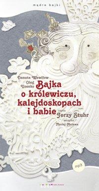 Bajka o królewiczu, kalejdoskopach i babie - Danuta Wawiłow - audiobook