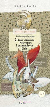 Posłuchajcie bajeczki: Bajka o Koguciku-Wędrowniku i przemądrym Lisie - Czesław Janczarski - audiobook