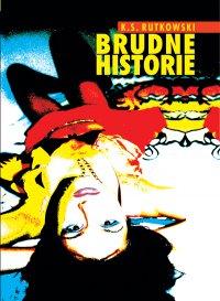 Brudne historie - K.S. Rutkowski - ebook