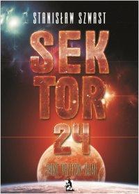 Sektor 24. Bunt przeciw Ziemi - Stanisław Szwast - ebook