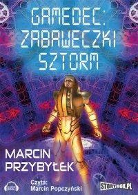 Gamedec: Zabaweczki. Sztorm - Marcin Przybyłek - audiobook