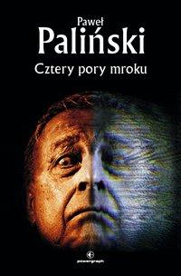 Cztery pory mroku - Paweł Paliński - ebook