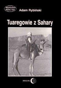 Tuaregowie z Sahary - Adam Rybiński - ebook