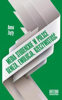 Media studenckie w Polsce. Geneza. Ewolucja. Rzeczywistość