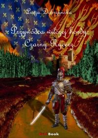 Przywódca wilczej hordy: Czarny Rycerz - Luiza Dobrzyńska - ebook