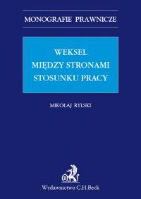 Weksel między stronami stosunku pracy - Mikołaj Rylski - ebook