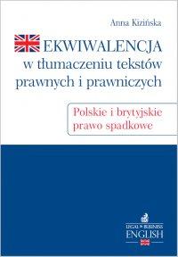 Ekwiwalencja w tłumaczeniu tekstów prawnych i prawniczych. Polskie i brytyjskie prawo spadkowe