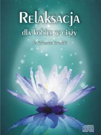 Relaksacja dla kobiet w ciąży - dr Sylwester Kowalski - audiobook