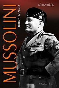 Mussolini. Butny faszysta