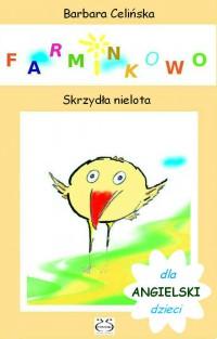 Angielski dla dzieci. Farminkowo. Skrzydła nielota - Barbara Celińska - ebook