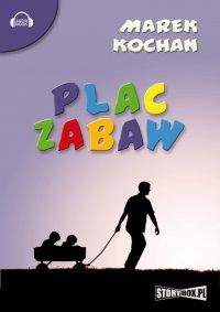 Plac zabaw - Marek Kochan - audiobook