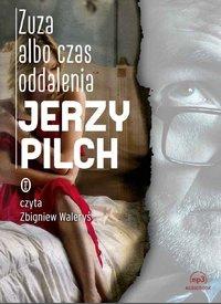 Zuza albo czas oddalenia - Jerzy Pilch - audiobook