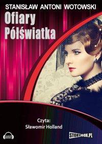 Ofiary półświatka - Stanisław Antoni Wotowski - audiobook