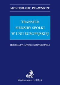 Transfer siedziby spółki w Unii Europejskiej - Mirosława Myszke-Nowakowska - ebook