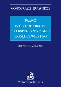 Prawo intertemporalne z perspektywy nauki prawa cywilnego - Krzysztof Mularski - ebook