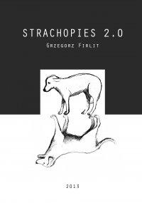 Strachopies 2.0 - Grzegorz Firlit - ebook