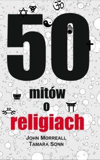 50 mitów o religiach - John Morreall - ebook