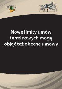 Nowe limity umów terminowych mogą objąć też obecne umowy - Szymon Sokolik - ebook