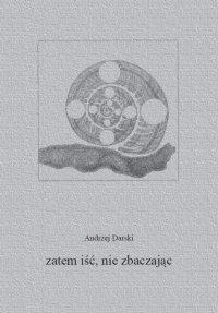 Zatem iść, nie zbaczając - Andrzej Darski - ebook