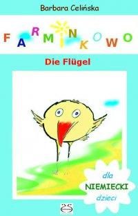 Farminkowo. Die Flügel (Niemiecki dla dzieci) - Barbara Celińska - ebook
