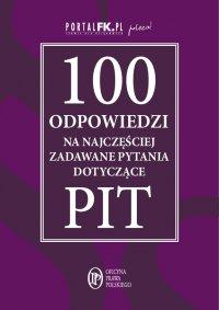 100 odpowiedzi na najczęściej zadawane pytania dotyczące PIT - Opracowanie zbiorowe - ebook