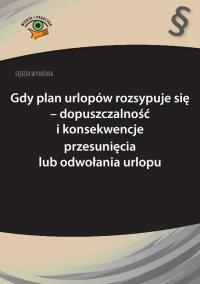 Sędzia wyjaśnia: Gdy plan urlopów rozsypuje się - dopuszczalność i konsekwencje przesunięcia lub odwołania urlopu - Rafał Krawczyk - ebook