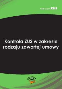 Kontrola ZUS w zakresie rodzaju zawartej umowy - Łukasz Michalski - ebook