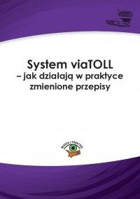 System viaTOLL – jak działają w praktyce zmienione przepisy - Dariusz Lotz - ebook