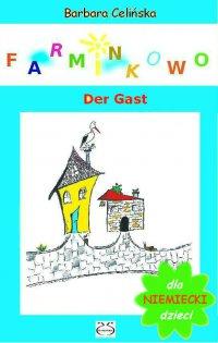 Farminkowo. Der Gast (Niemiecki dla dzieci)