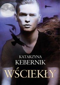 Wściekły - Katarzyna Kebernik - ebook